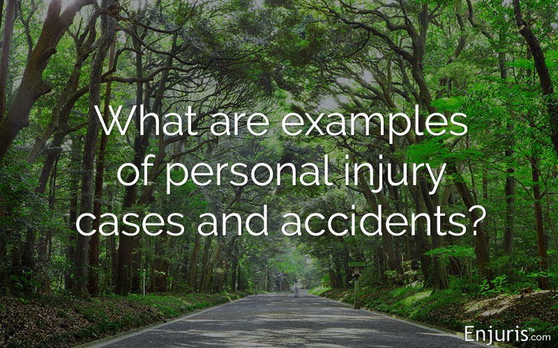 Examples of personal injury cases and accidents