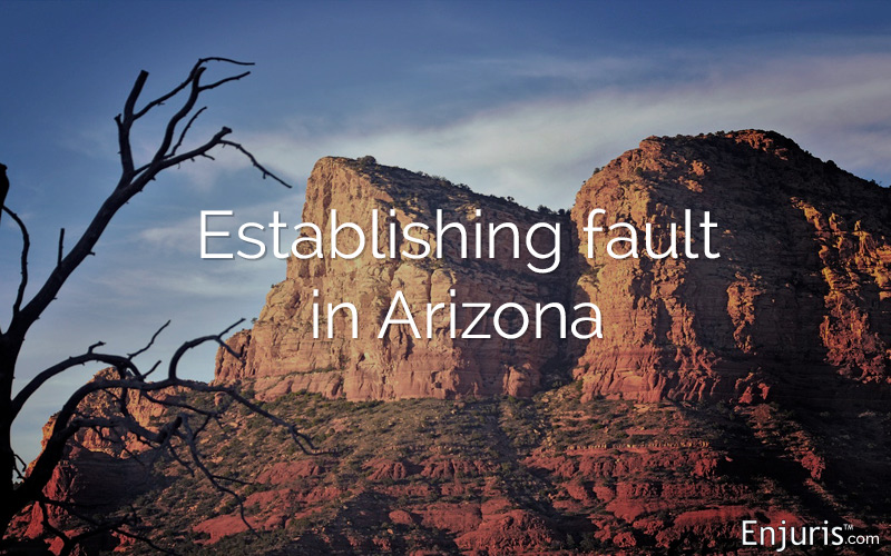 How is fault established in Arizona personal injury cases?