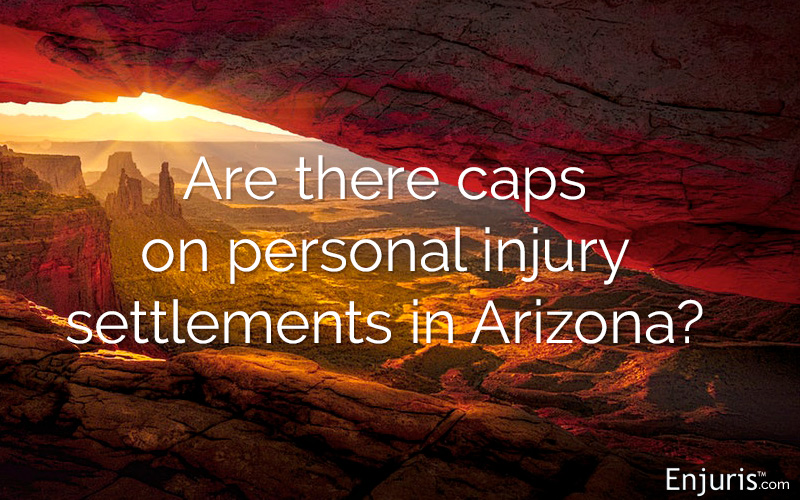 Are there caps on personal injury compensation in Arizona?