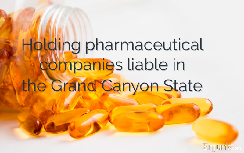 Drug-related product liability lawsuits in Arizona