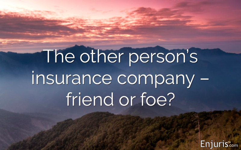 The other person's insurance company after a car accident – friend or foe?