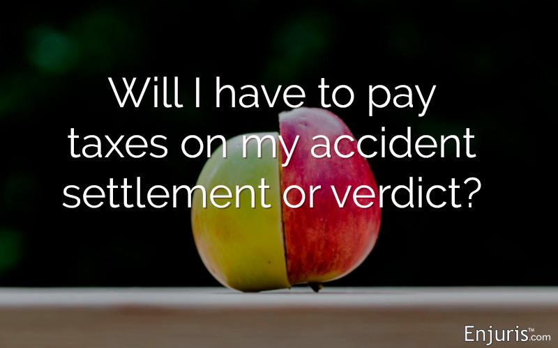 Are settlements for personal injury claims taxed? What about verdicts?