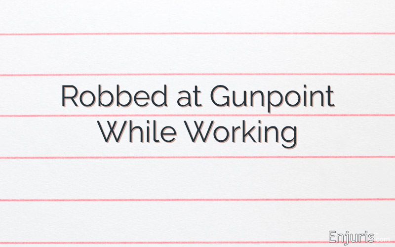I Was Robbed at Gunpoint While Working – What Should My Employer Do to Help Me After the Fact?