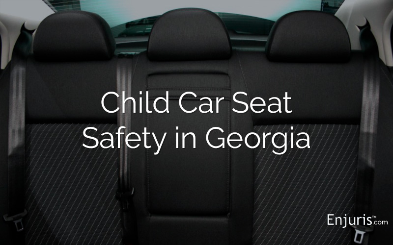 Car Seat Safety in Georgia - from Enjuris.com, a personal injury lawyer directory