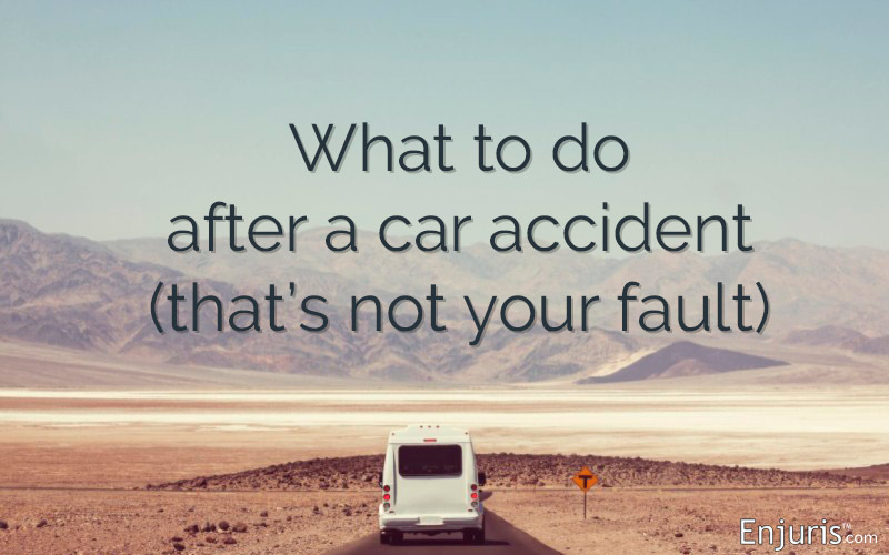 What to do after a car accident (that's not your fault)
