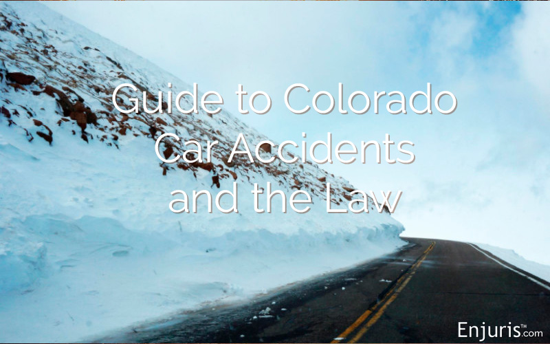 Guide to Colorado Car Accidents and the Law