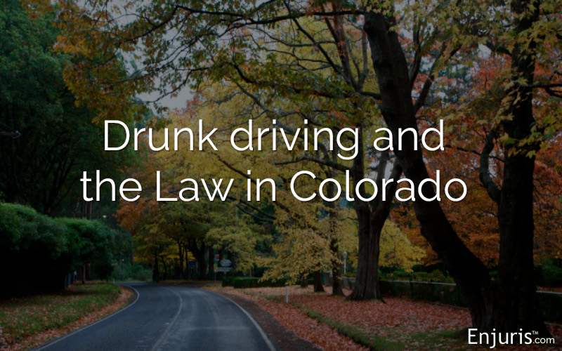 Drunk driving and the Law in Colorado