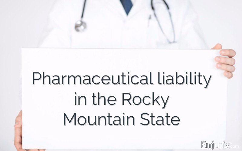 Pharmaceutical liability in Colorado