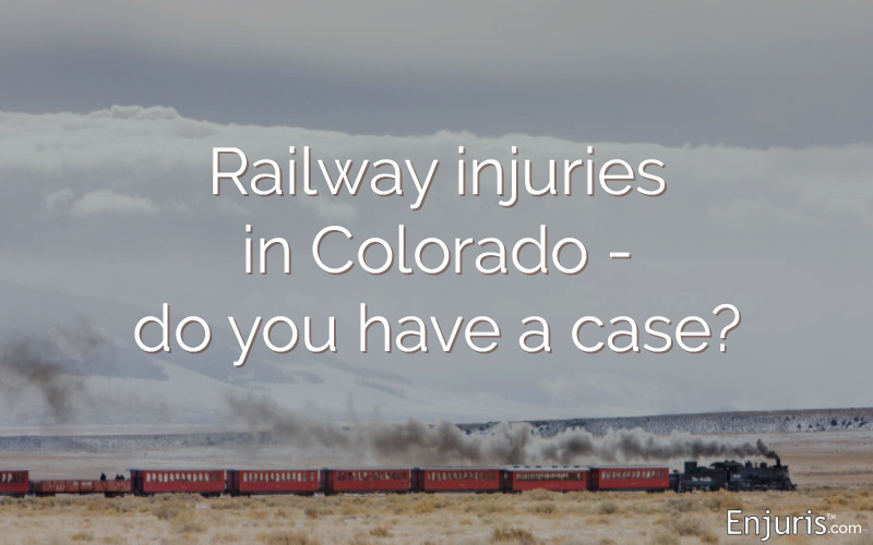 Railway injuries in Colorado - do you have a case?
