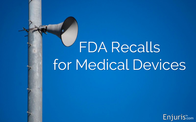 FDA Recalls for Medical Devices - from Enjuris.com, a personal injury attorney directory