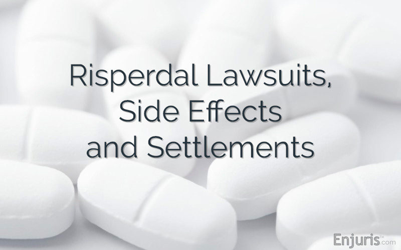 Risperdal Lawsuits, Side Effects and Settlements