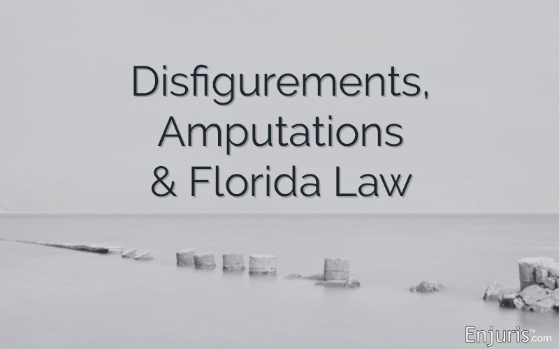 Disfigurements and Amputations in Florida Law