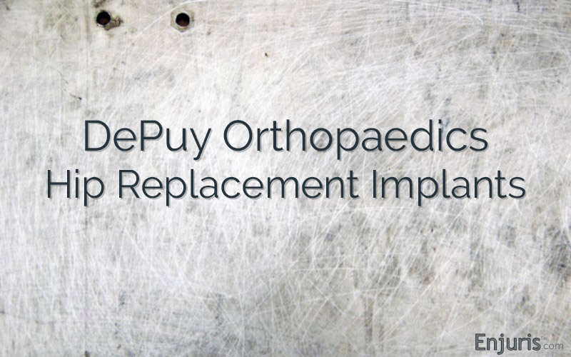 DePuy Orthopaedics Hip Replacement Implants