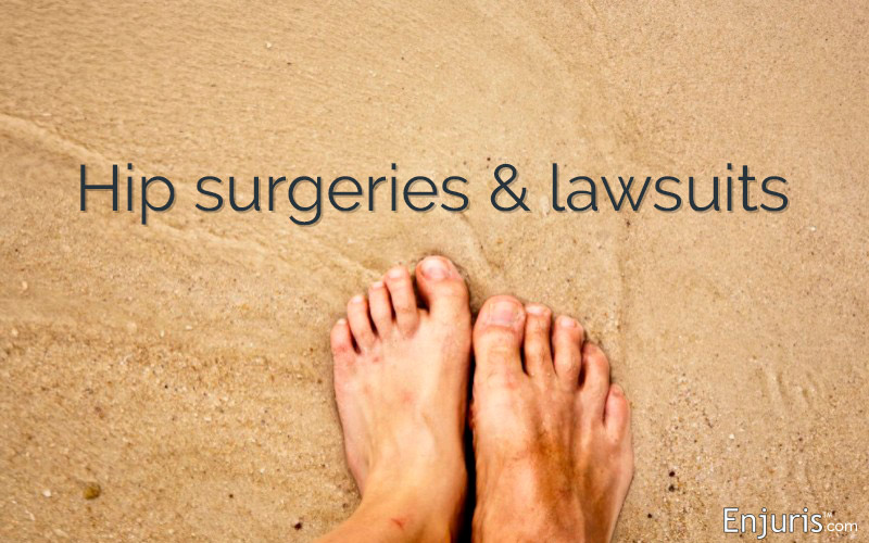 Hip surgeries & lawsuits