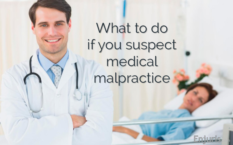 Enjuris: what to do if you suspect medical malpractice