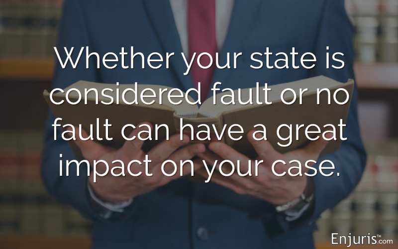 Whether your state is considered fault or no fault can have a great impact on your case.