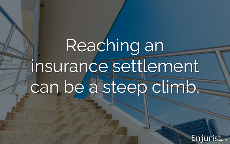 Reaching an insurance settlement can be a steep climb.