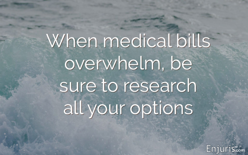 When medical bills overwhelm, be sure to research all your options