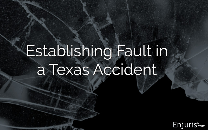 Establishing Fault in a Texas Accident