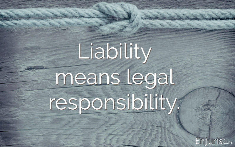 Liability means legal responsibility – personal injury basics in Texas