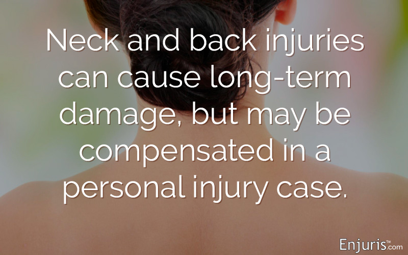 Neck and back injuries can cause long-term damages, but may be compensated in a personal injury case.