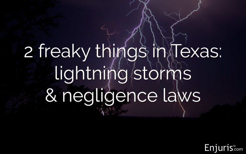 2 freaky things in Texas: lightning storms & negligence laws